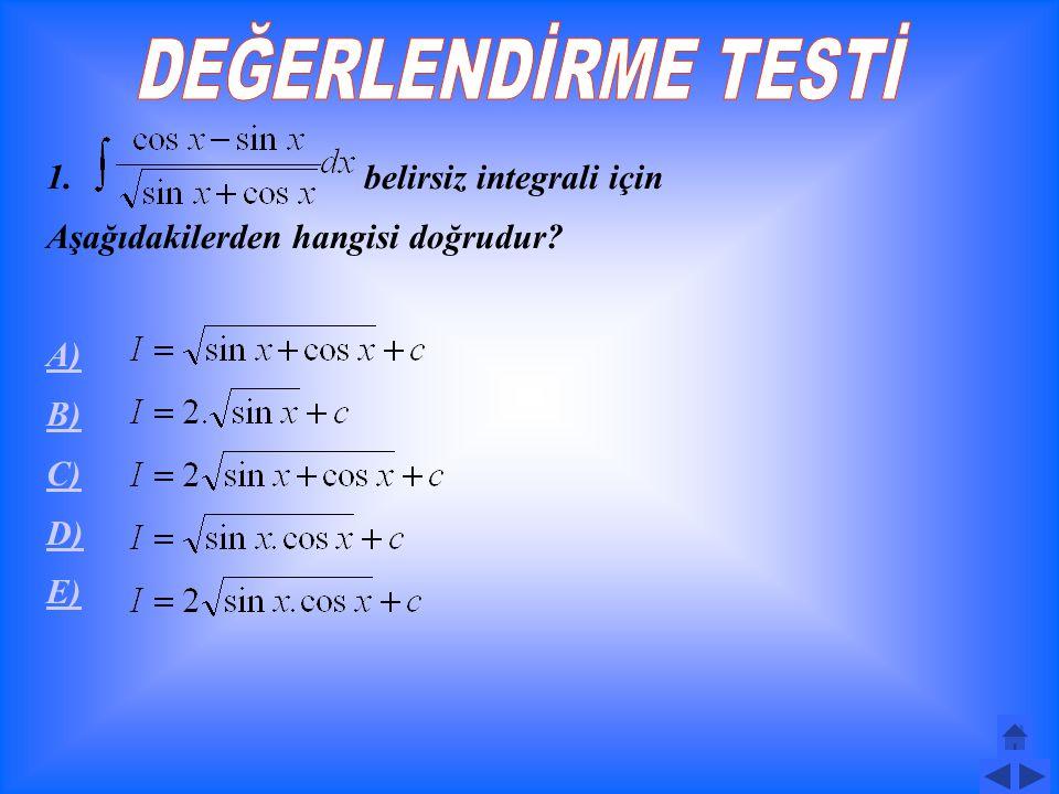 Örnek: integralini hesaplayınız. Çözüm:
