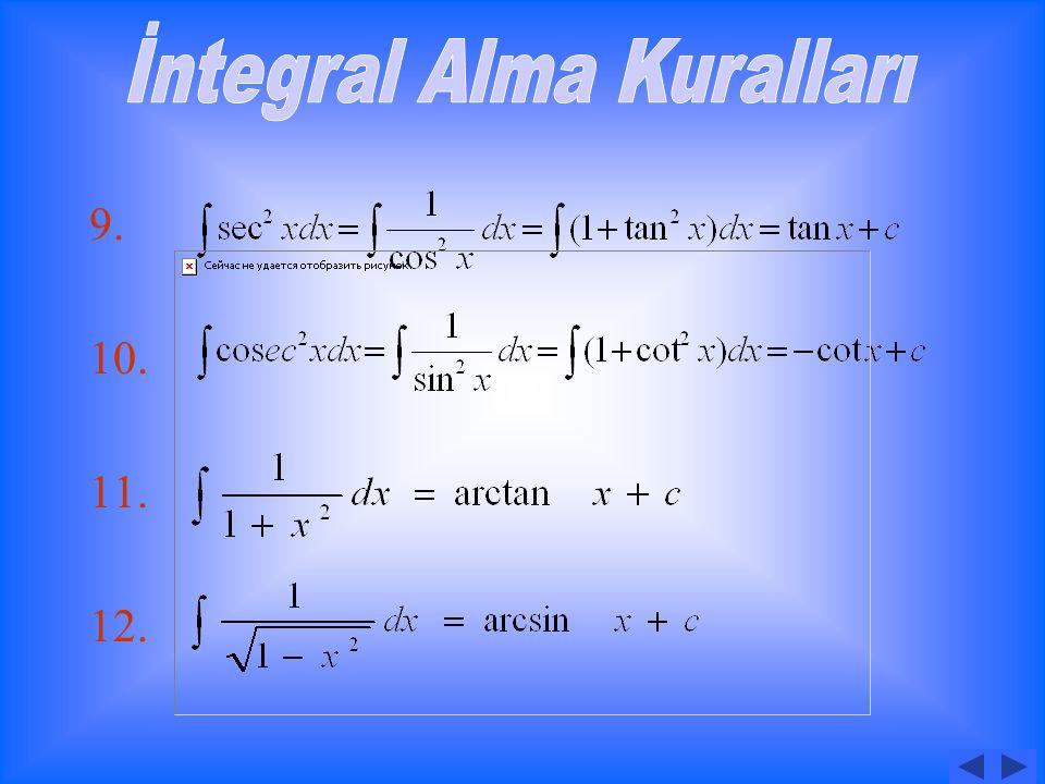 Örnek-1- integralini hesaplayınız. Çözüm: BİÇİMİNDEKİ İNTEGRALLER