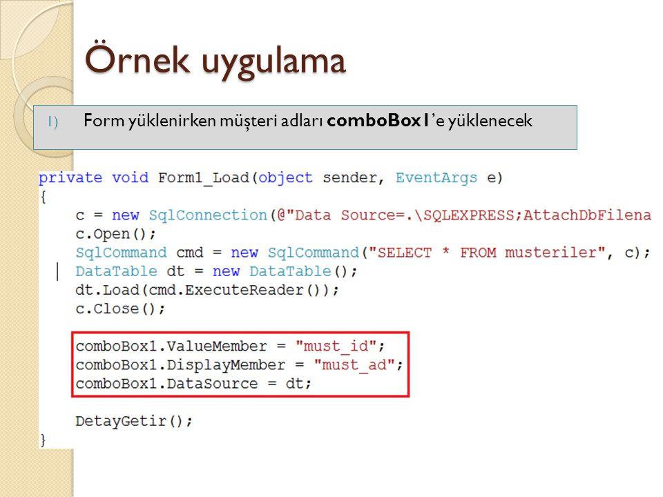 Örnek uygulama 1) Form yüklenirken müşteri adları comboBox1'e yüklenecek