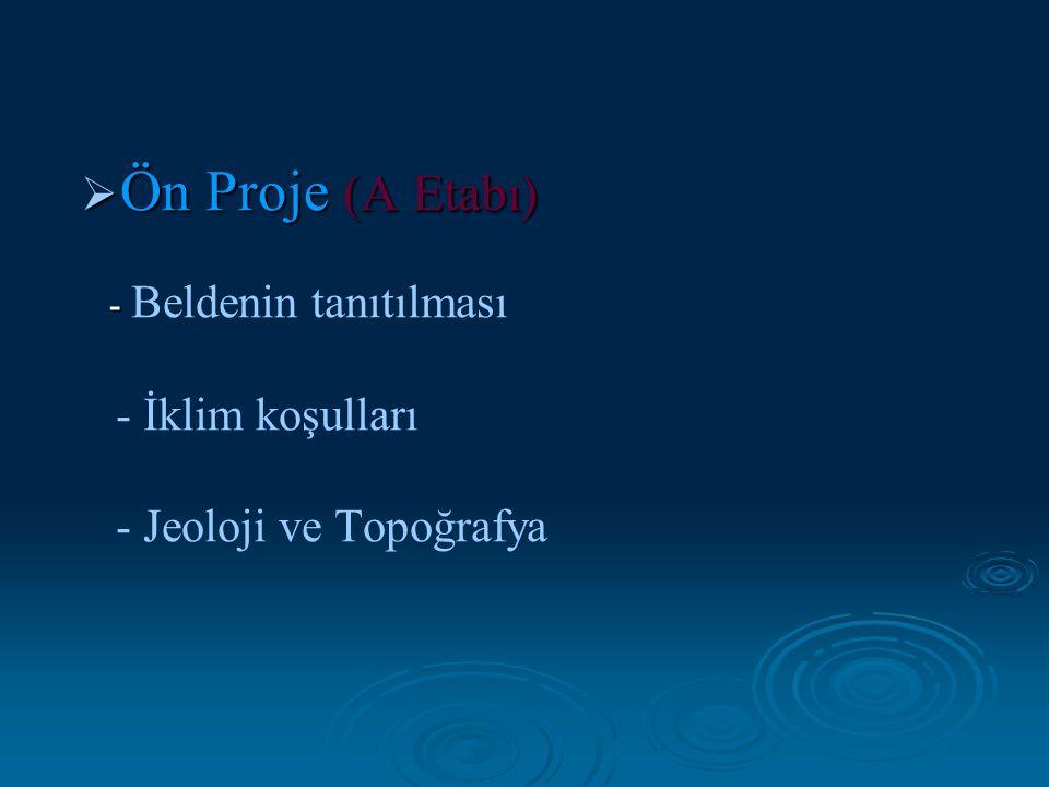  Ön Proje (A Etabı) - - Beldenin tanıtılması - İklim koşulları - Jeoloji ve Topoğrafya