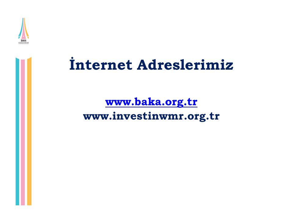 İnternet Adreslerimiz www.baka.org.tr www.investinwmr.org.tr