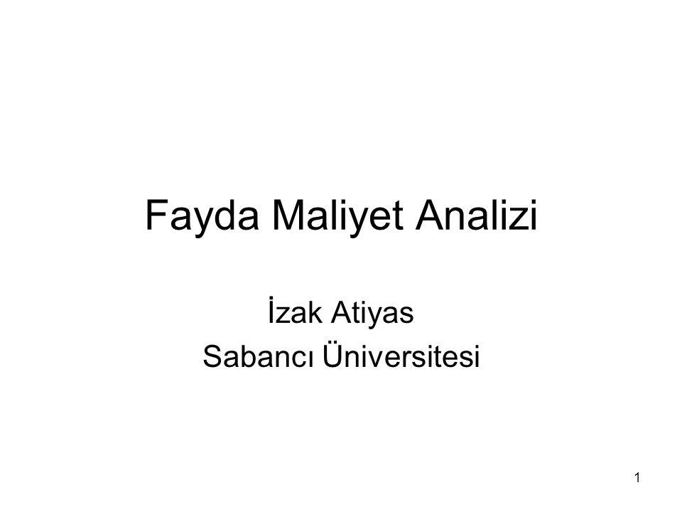 1 Fayda Maliyet Analizi İzak Atiyas Sabancı Üniversitesi
