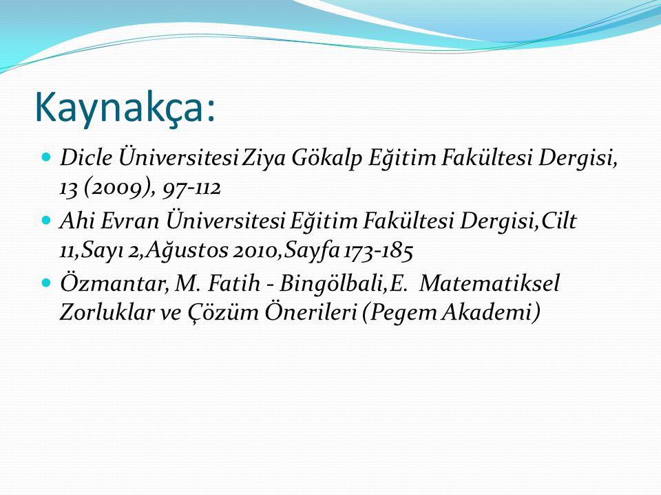 Kaynakça: Dicle Üniversitesi Ziya Gökalp Eğitim Fakültesi Dergisi, 13 (2009), 97-112 Ahi Evran Üniversitesi Eğitim Fakültesi Dergisi,Cilt 11,Sayı 2,Ağ