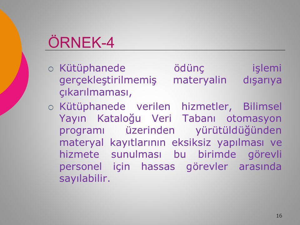 """ÖRNEK-3  Muhasebe Yetkilisi Mutemedinin yürüttüğü görevlerden olan """"Değerlerin geçici olarak alınması,alınan değerlerin muhafazası muhafaza edilen de"""