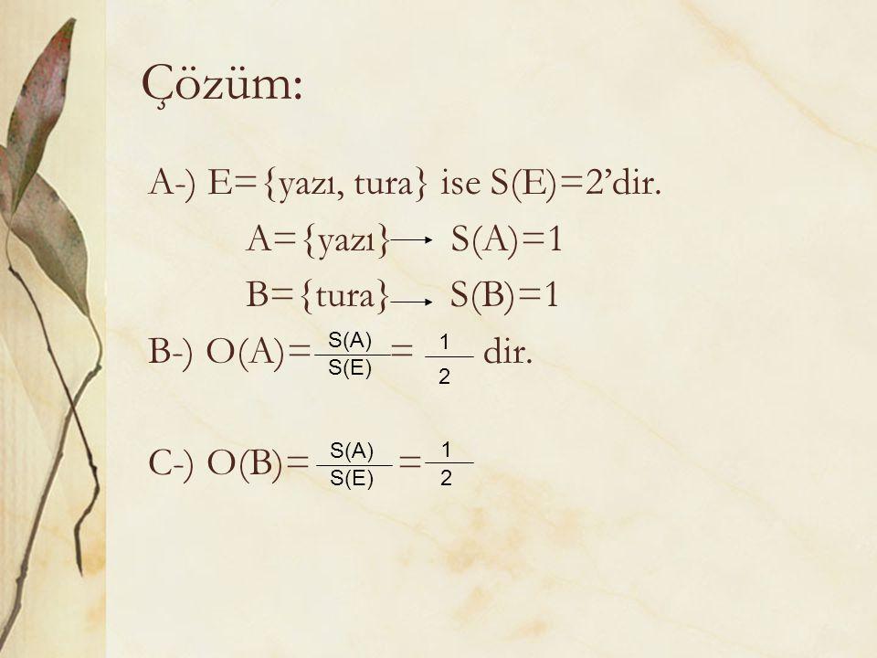 Olasılık Formülü O(A)= dir.
