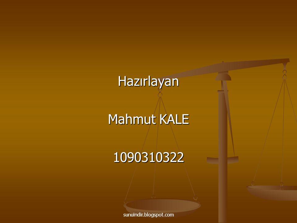Hazırlayan Mahmut KALE 1090310322