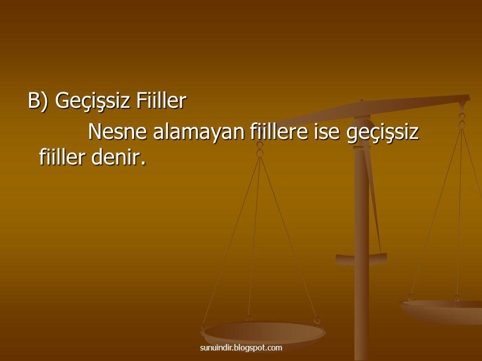 sunuindir.blogspot.com - Nesne alamayan fiillerdir.
