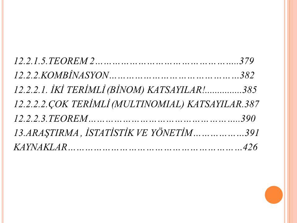 12.2.1.5.TEOREM 2…………………………………………..379 12.2.2.KOMBİNASYON………………………………………382 12.2.2.1.