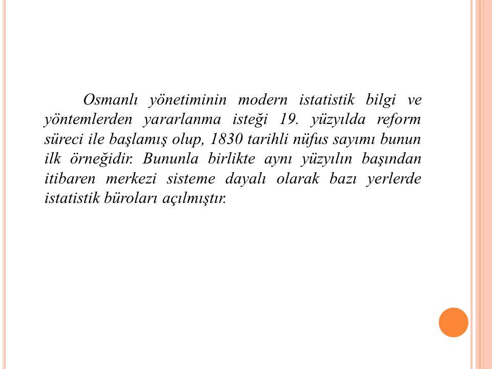 Osmanlı yönetiminin modern istatistik bilgi ve yöntemlerden yararlanma isteği 19.