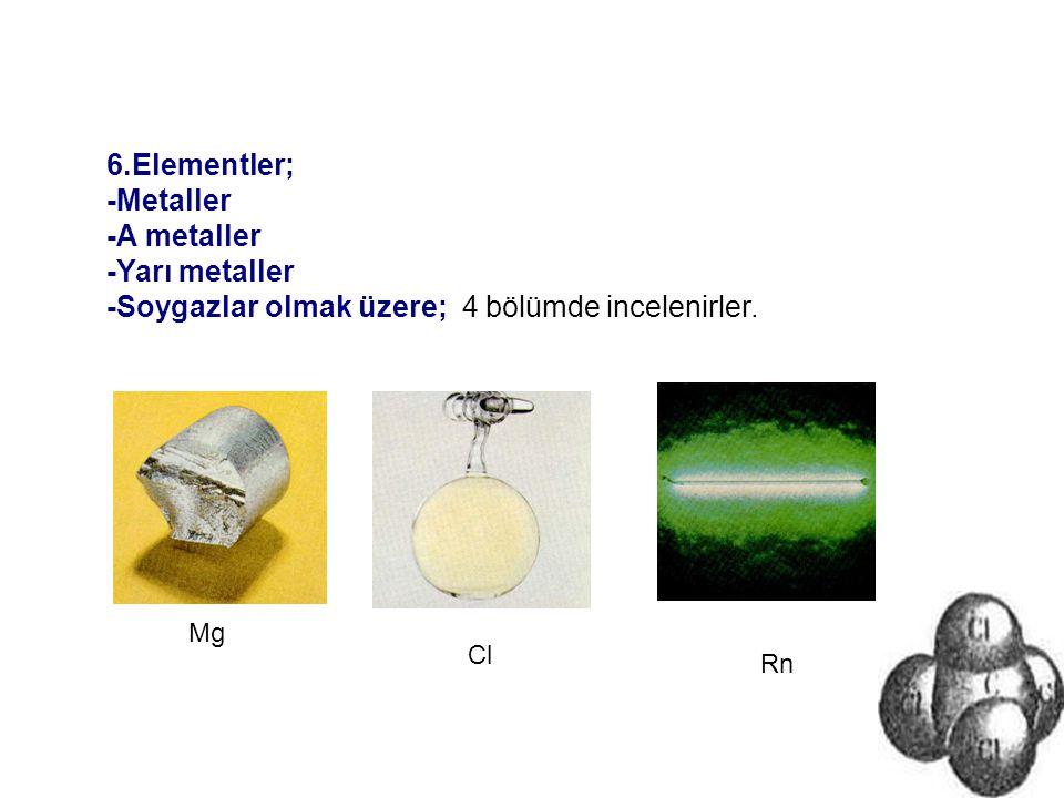 METALLER: Periyodik tabloda; 1A (H hariç), 2A, Tüm B grubu elementleri, 3A (B, Hariç), 4A'da Sn ve Pb, 5A'da Bi metaller sınıfında incelenirler.