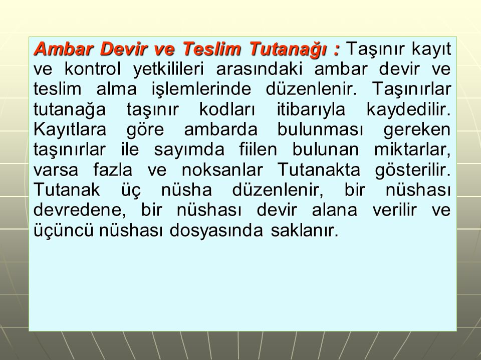 Ambar Devir ve Teslim Tutanağı : Taşınır kayıt ve kontrol yetkilileri arasındaki ambar devir ve teslim alma işlemlerinde düzenlenir.