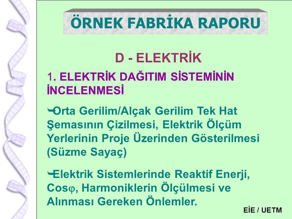 126 D - ELEKTRİK ÖRNEK FABRİKA RAPORU 1. ELEKTRİK DAĞITIM SİSTEMİNİN İNCELENMESİ  Orta Gerilim/Alçak Gerilim Tek Hat Şemasının Çizilmesi, Elektrik Öl