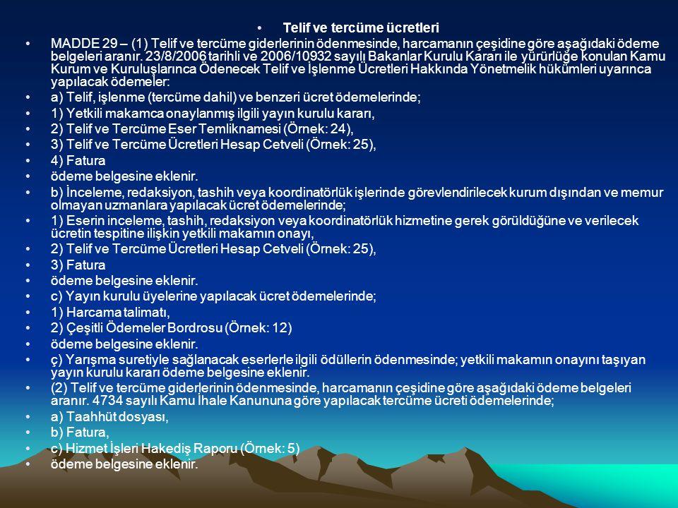 Telif ve tercüme ücretleri MADDE 29 – (1) Telif ve tercüme giderlerinin ödenmesinde, harcamanın çeşidine göre aşağıdaki ödeme belgeleri aranır. 23/8/2