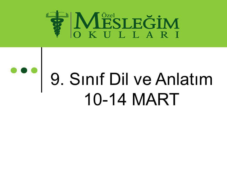 9. Sınıf Dil ve Anlatım 10-14 MART