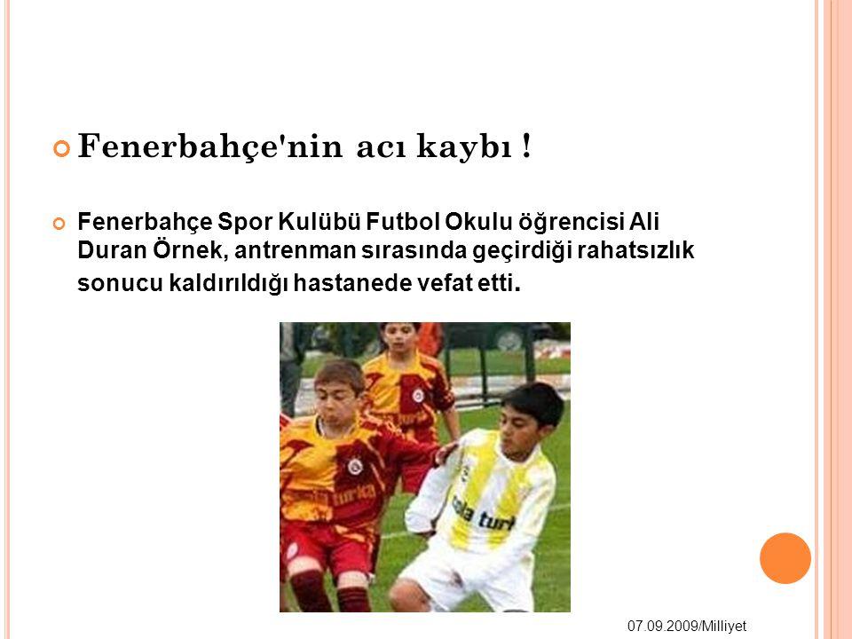 Fenerbahçe nin acı kaybı .