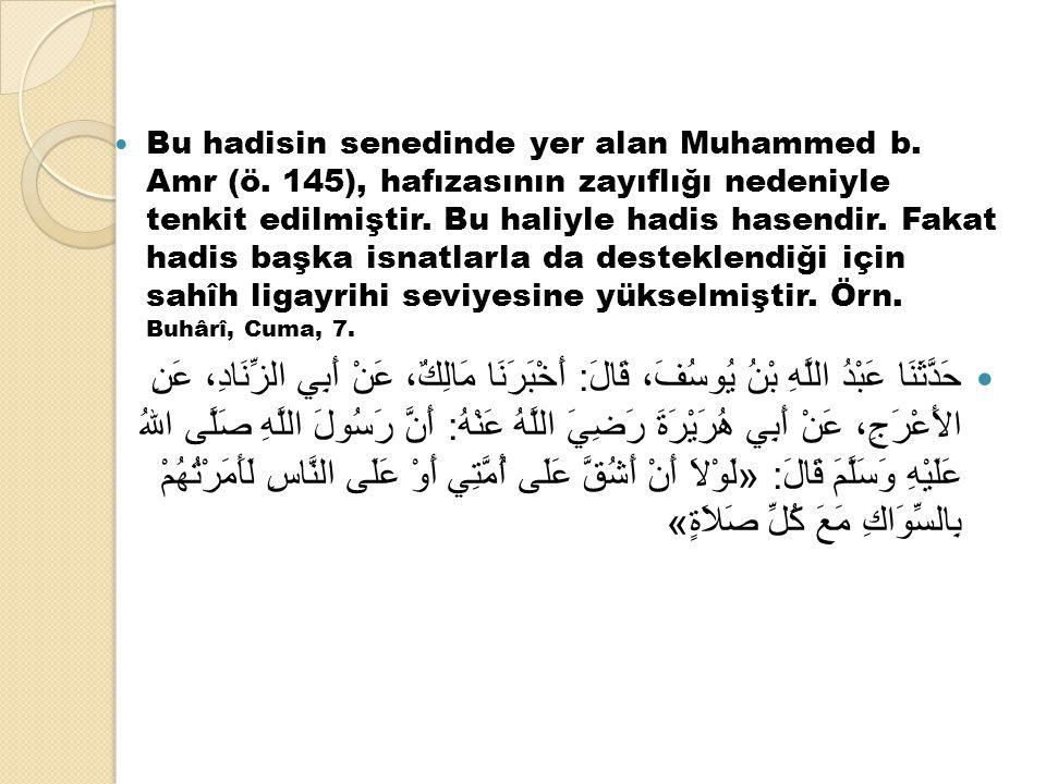 Bu hadisin senedinde yer alan Muhammed b. Amr (ö. 145), hafızasının zayıflığı nedeniyle tenkit edilmiştir. Bu haliyle hadis hasendir. Fakat hadis başk