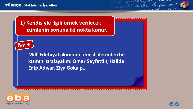 24 Sevgili Öğrenciler, Ayrıntılı bilgi için Türk Dil Kurumunun yazım kılavuzuna başvurabilirsiniz.