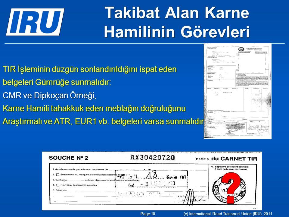 Takibat Alan Karne Hamilinin Görevleri TIR İşleminin düzgün sonlandırıldığını ispat eden belgeleri Gümrüğe sunmalıdır: CMR ve Dipkoçan Örneği, Karne H