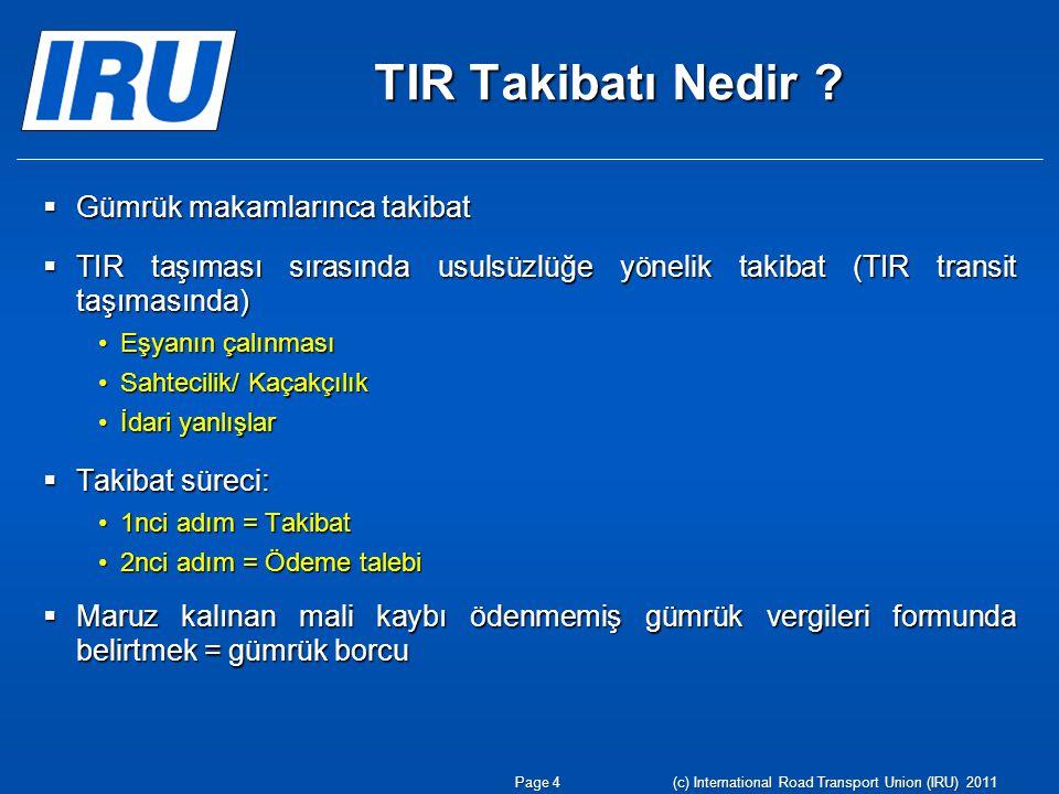 TIR takibat Örnek 1: Hırsızlık İtalya'da hırsızlık Türkiye'de gerekli işlemler gerçekleşmiş .