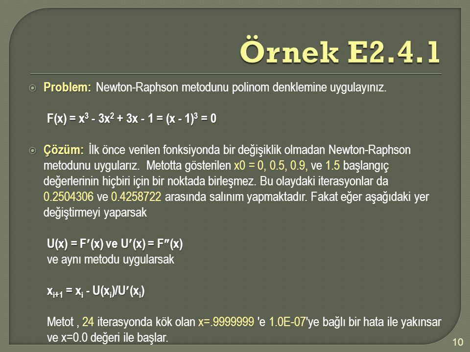  Problem:  Problem: Newton-Raphson metodunu polinom denklemine uygulayınız.