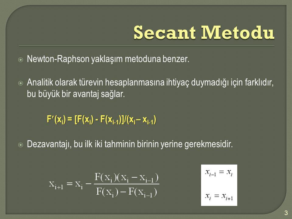  Çözüm:  Çözüm: İki denklem için türetilmiş Newton-Raphson iterasyon metodu, yukarıda verilen denklemin köklerini kolaylıkla bulmada kullanılabilir.