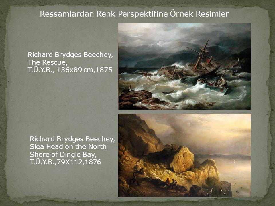 Ressamlardan Renk Perspektifine Örnek Resimler George Caleb, T.Ü.Y.B., 96,8 x 123,2- 1876 Fausto Zonaro, Göksu Sefası, T.Ü.Y.B., 19.y.y.