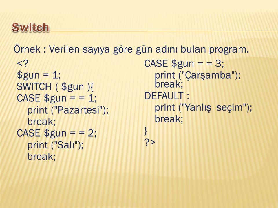 <? $gun = 1; SWITCH ( $gun ){ CASE $gun = = 1; print (