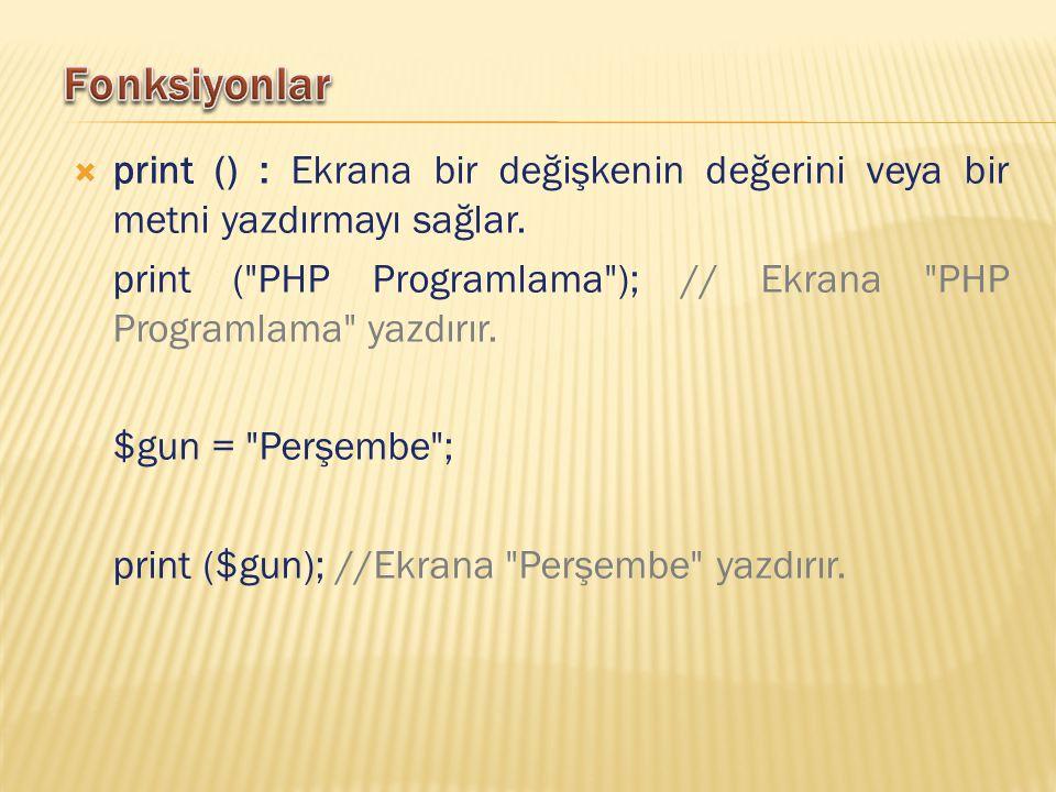  print () : Ekrana bir değişkenin değerini veya bir metni yazdırmayı sağlar.