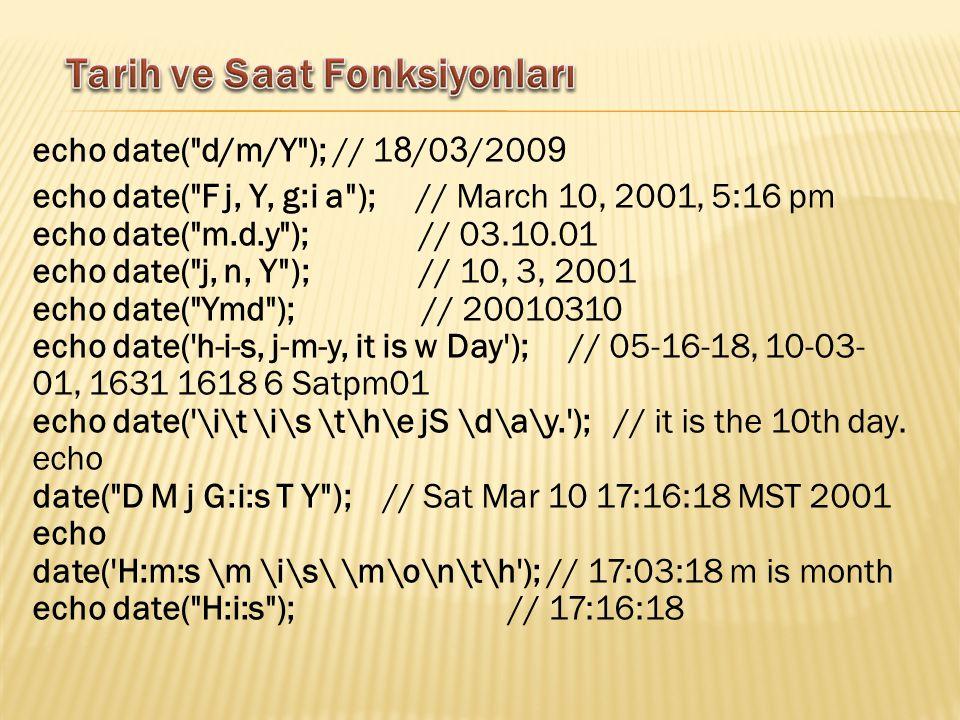 echo date( d/m/Y ); // 1 8 /0 3 /200 9 echo date( F j, Y, g:i a ); // March 10, 2001, 5:16 pm echo date( m.d.y ); // 03.10.01 echo date( j, n, Y ); // 10, 3, 2001 echo date( Ymd ); // 20010310 echo date( h-i-s, j-m-y, it is w Day ); // 05-16-18, 10-03- 01, 1631 1618 6 Satpm01 echo date( \i\t \i\s \t\h\e jS \d\a\y. ); // it is the 10th day.