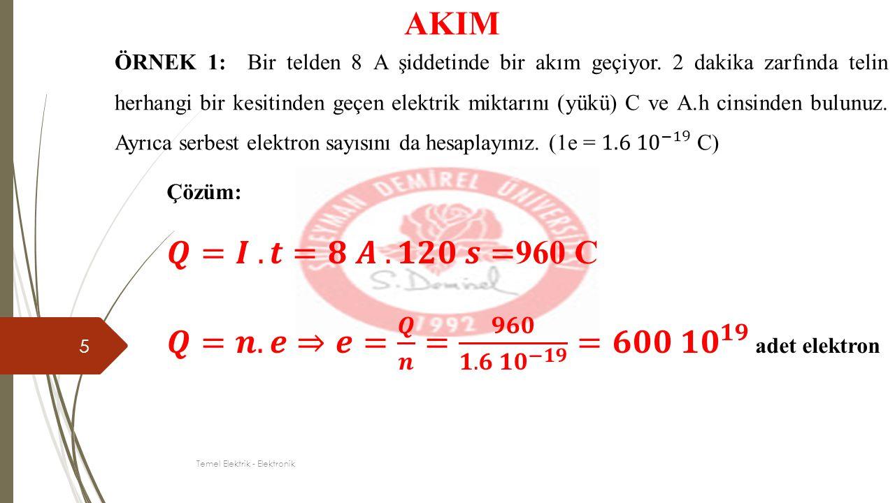 6 AKIM ÖRNEK 1: Kapasitesi 100 A.h olan bir akümülatör 5 A'lik bir akımla boşalmaktadır.