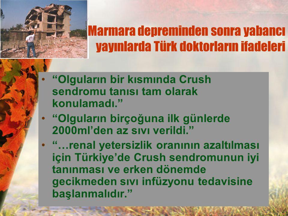 """Oda et al, J Trauma March 1997 Marmara depreminden sonra yabancı yayınlarda Türk doktorların ifadeleri """"Olguların bir kısmında Crush sendromu tanısı t"""