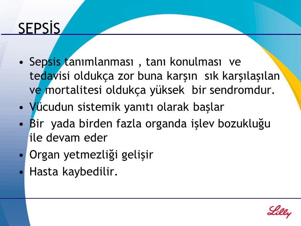SEPSİS Sepsis tanımlanması, tanı konulması ve tedavisi oldukça zor buna karşın sık karşılaşılan ve mortalitesi oldukça yüksek bir sendromdur. Vücudun
