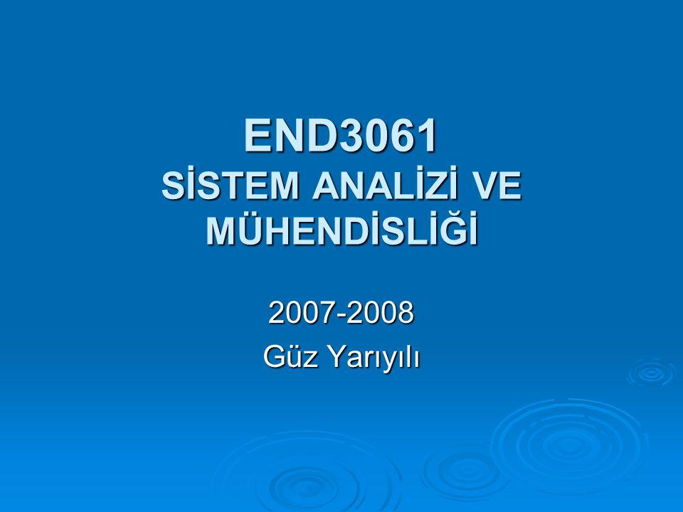 END3061 SİSTEM ANALİZİ VE MÜHENDİSLİĞİ 2007-2008 Güz Yarıyılı