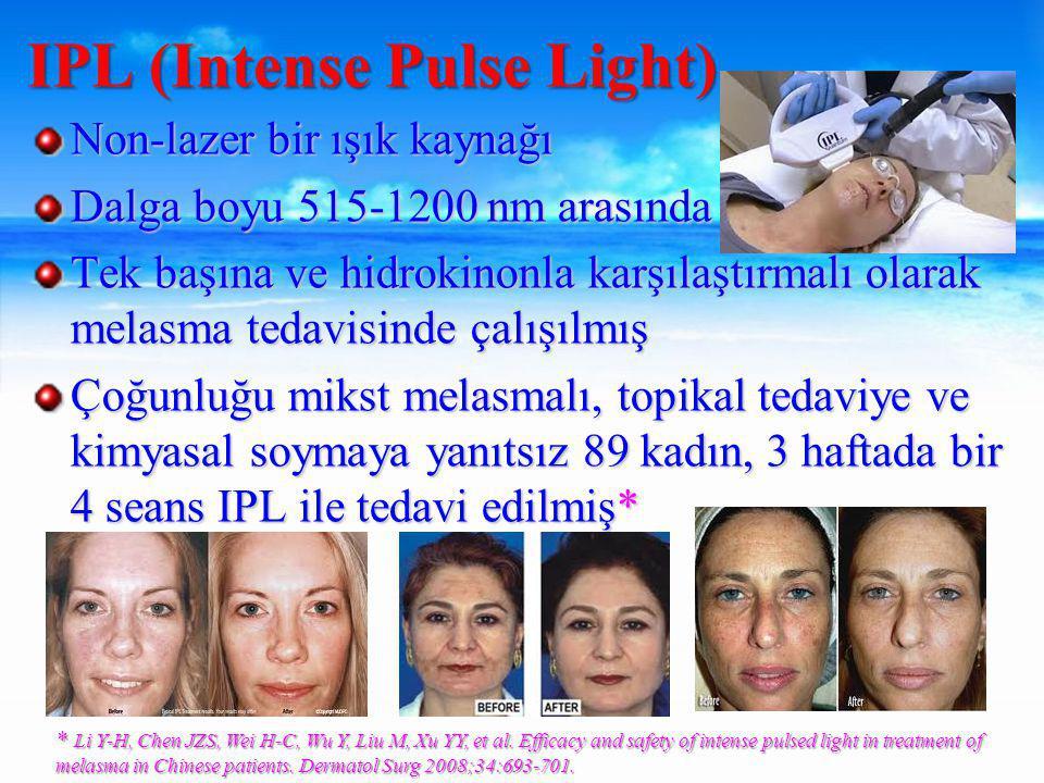 Non-lazer bir ışık kaynağı Dalga boyu 515-1200 nm arasında Tek başına ve hidrokinonla karşılaştırmalı olarak melasma tedavisinde çalışılmış Çoğunluğu mikst melasmalı, topikal tedaviye ve kimyasal soymaya yanıtsız 89 kadın, 3 haftada bir 4 seans IPL ile tedavi edilmiş* IPL (Intense Pulse Light) * Li Y-H, Chen JZS, Wei H-C, Wu Y, Liu M, Xu YY, et al.