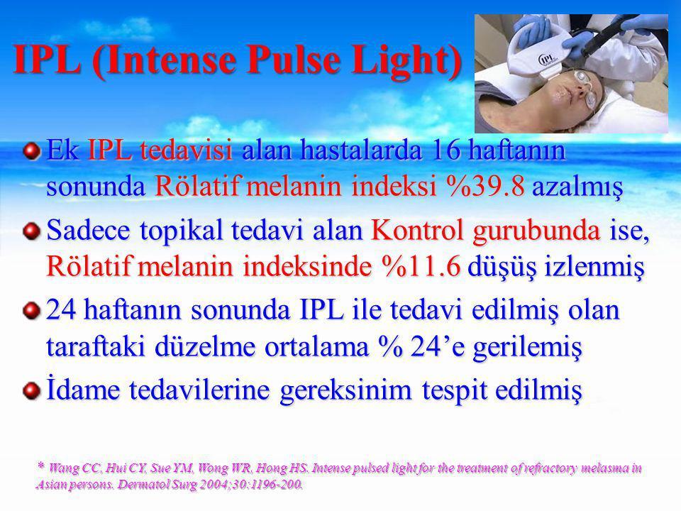 Ek IPL tedavisi alan hastalarda 16 haftanın sonunda Rölatif melanin indeksi %39.8 azalmış Sadece topikal tedavi alan Kontrol gurubunda ise, Rölatif melanin indeksinde %11.6 düşüş izlenmiş 24 haftanın sonunda IPL ile tedavi edilmiş olan taraftaki düzelme ortalama % 24'e gerilemiş İdame tedavilerine gereksinim tespit edilmiş IPL (Intense Pulse Light) * Wang CC, Hui CY, Sue YM, Wong WR, Hong HS.