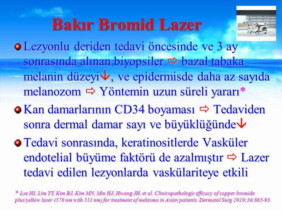 Lezyonlu deriden tedavi öncesinde ve 3 ay sonrasında alınan biyopsiler  bazal tabaka melanin düzeyi , ve epidermisde daha az sayıda melanozom  Yöntemin uzun süreli yararı* Kan damarlarının CD34 boyaması  Tedaviden sonra dermal damar sayı ve büyüklüğünde  Tedavi sonrasında, keratinositlerde Vasküler endotelial büyüme faktörü de azalmıştır  Lazer tedavi edilen lezyonlarda vaskülariteye etkili Bakır Bromid Lazer * Lee HI, Lim YY, Kim BJ, Kim MN, Min HJ, Hwang JH, et al.