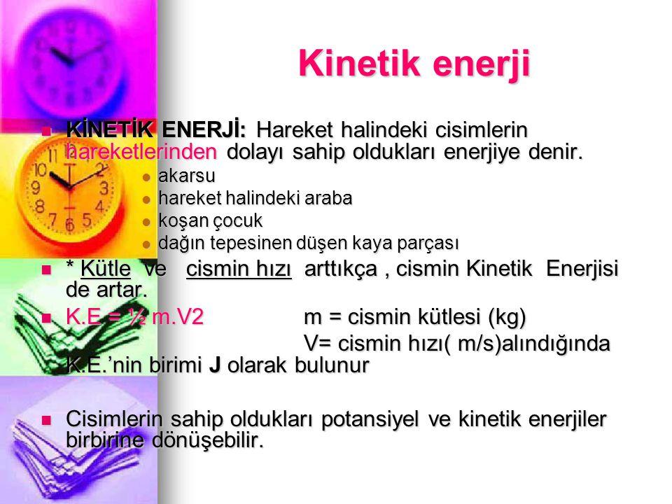 Potansiyel enerji m h Enerji = İş P.E=W = F.X P.E=G.h P.E=m.g.h m=cismin kütlesi (kg) g= yer çekim ivmesi (m/s 2 veya N/kg) h = yükseklik 8 (m) alındı