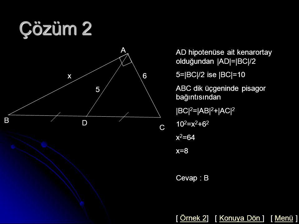 Örnek 2 ABC dik üçgen  AB =x,  AC =6,  BD = DC ,  AD =5  AB = x =.