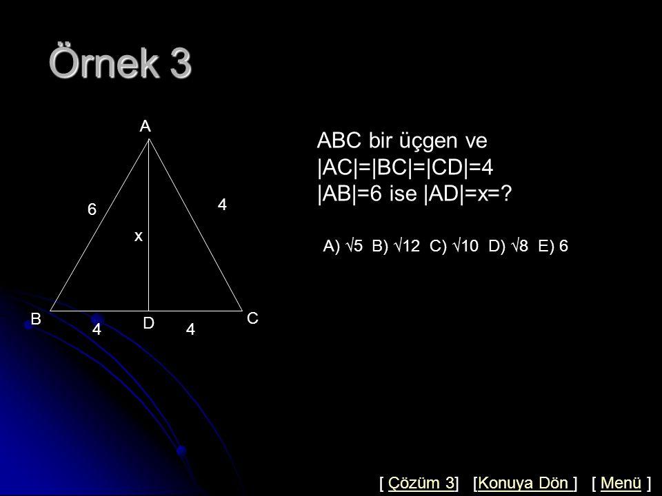 Kenarortay Uzunluğu Kenarortay Teoreminin İspatı A B H C D h VaVa ABH de c 2 =h 2 +(a/2-x) 2 ACH de b 2 =h 2 +(a/2+x) 2 b 2 +c 2 =2h 2 +a 2 /4-ax+x 2 +a 2 /4+ax+x 2 b 2+ c 2 =2h 2 +2x 2 +2a 2 /4 b 2 +c 2 =2(h 2 +x 2 )+a 2 /2 b 2 +c 2 =2Va 2 +a 2 /2 2Va 2 =b 2 +c 2 -a 2 /2 2Va 2 =b 2 +c 2 -a 2 /2 bulunur.