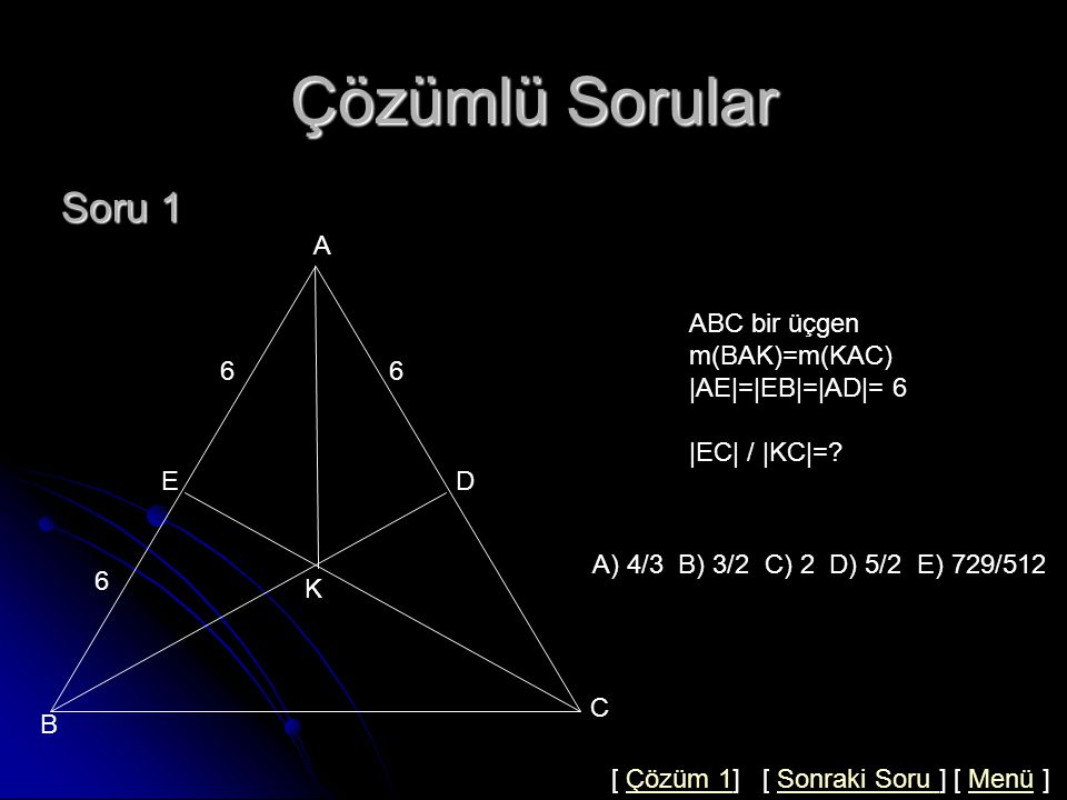 Çözüm 4 A A B G C E 2x x  AE =2x ve  EC =x dersek A(GEC)=A(AGE)/2 A(GEC)=10/2=5 cm 2 A(AGC)=10+5=15 cm 2 Üç köşeyi ağırlık merkezi ile birleştirirsek A(ABC)=3A(AGC) olur.