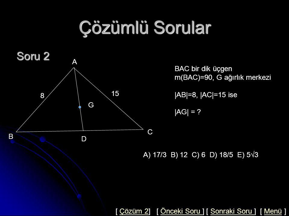 Çözümlü Sorular A B C K 6 D 6 6 E Çözüm 1 2x x ABD üçgeninde AK açıortay olduğundan  AB / BD = BK / KD =12/6=2 olduğundan  KD =x ise  BK =2x olur.