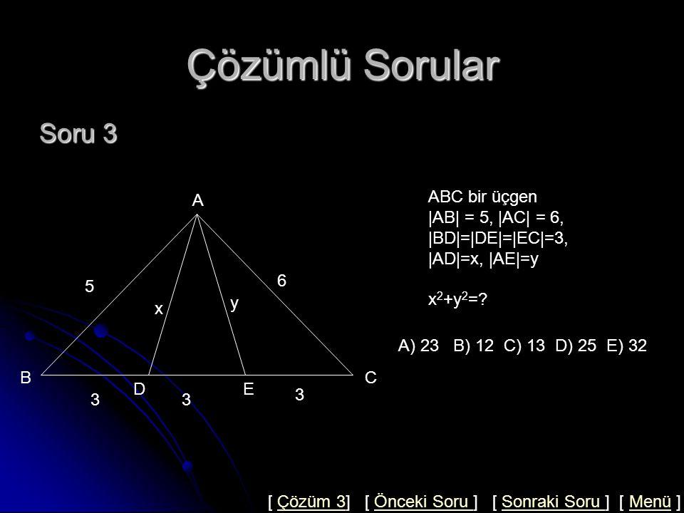 Çözümlü Sorular Çözüm 2 G A C 8 15 D B BAC dik üçgen olduğundan pisagordan  BC =17 çıkar.