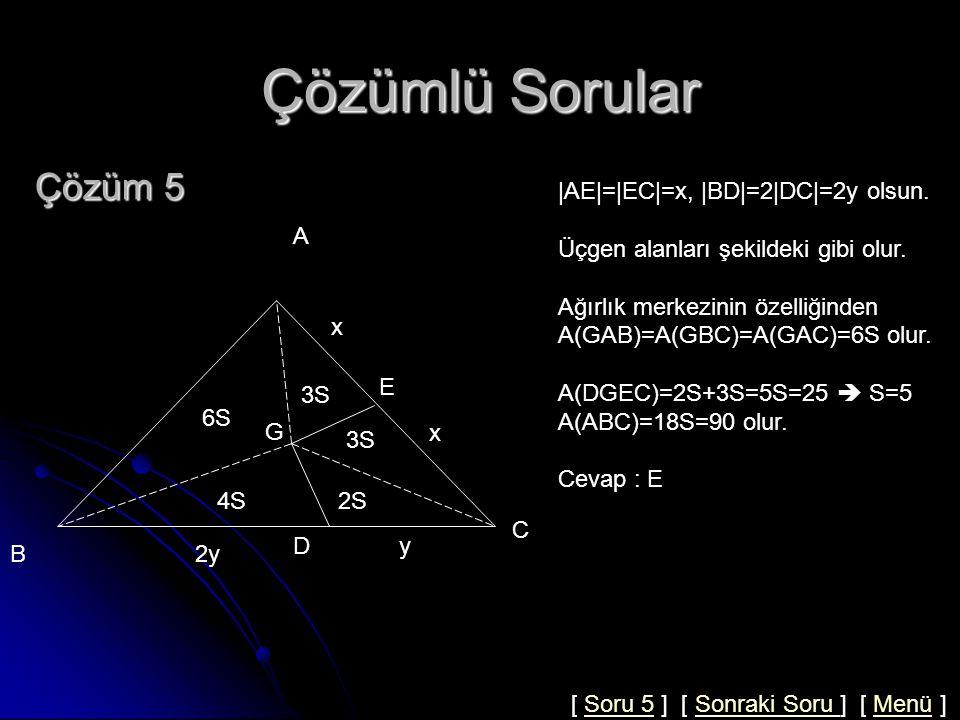 Çözümlü Sorular Soru 5  AE = EC   BD =2 DC  G ağırlık merkezi A(DGEC)=25 cm 2 ise A(ABC)=.
