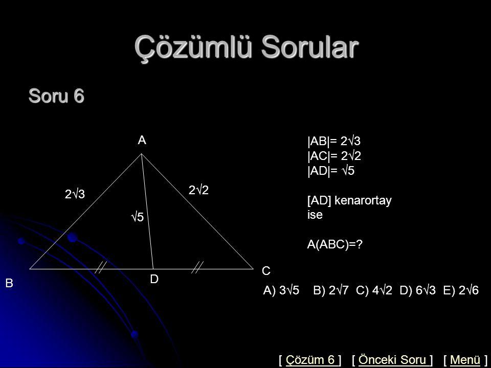 Çözümlü Sorular Çözüm 5  AE = EC =x,  BD =2 DC =2y olsun.