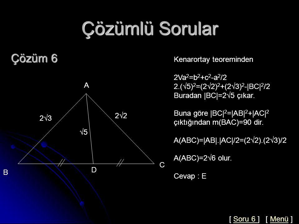Çözümlü Sorular Soru 6  AB = 2√3  AC = 2√2  AD = √5 [AD] kenarortay ise A(ABC)=.