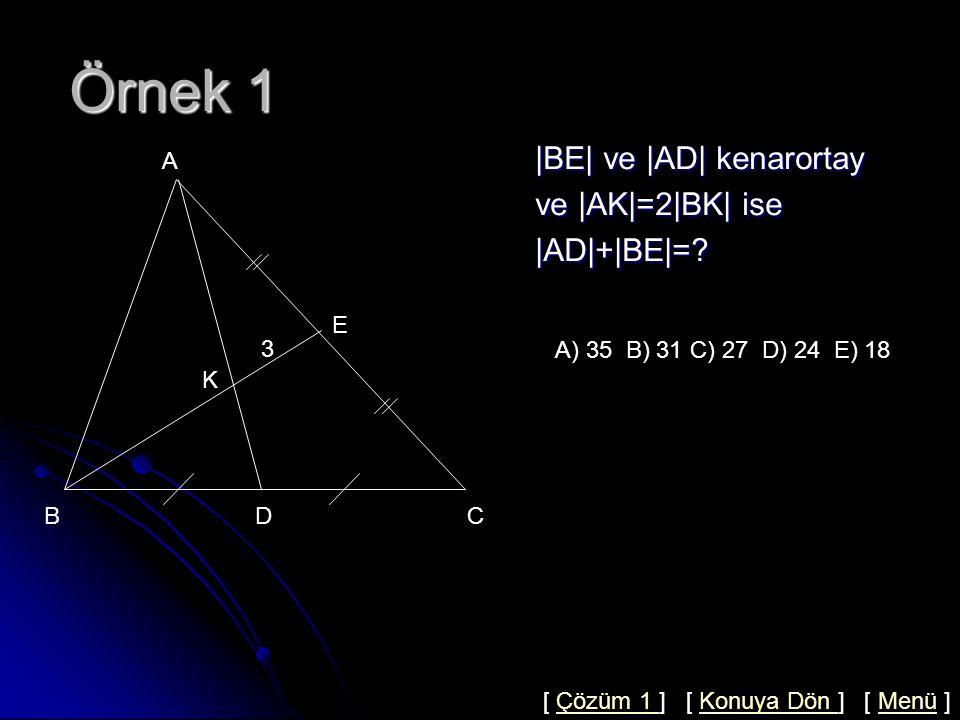 Kenarortay Nedir.Bir üçgende üç kenarortay vardır.