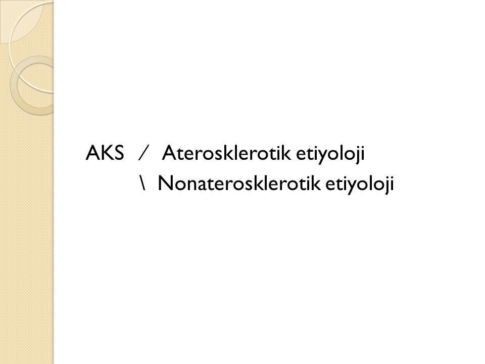AKS ∕ Aterosklerotik etiyoloji \ Nonaterosklerotik etiyoloji