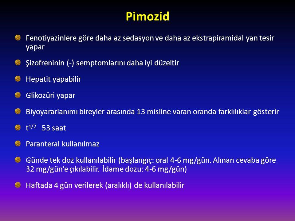 Pimozid Fenotiyazinlere göre daha az sedasyon ve daha az ekstrapiramidal yan tesir yapar Şizofreninin (-) semptomlarını daha iyi düzeltir Hepatit yapa