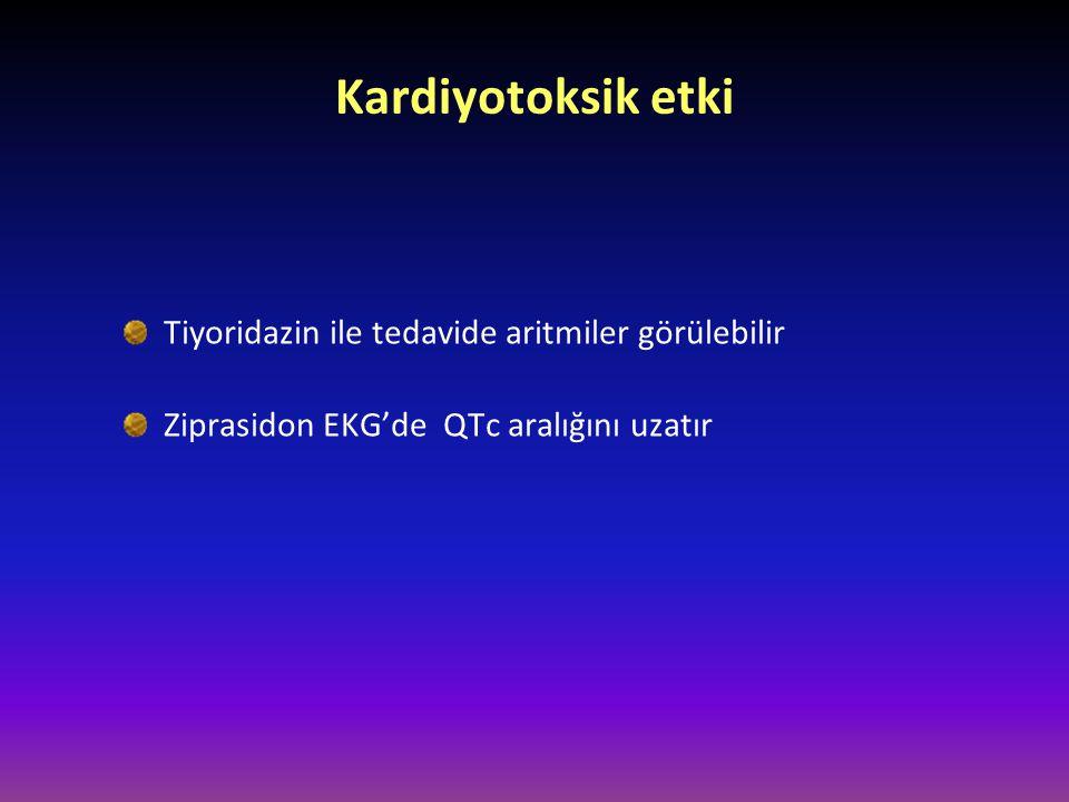 Tiyoridazin ile tedavide aritmiler görülebilir Ziprasidon EKG'de QTc aralığını uzatır Kardiyotoksik etki