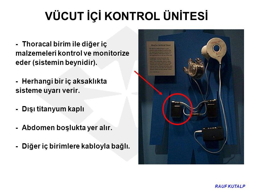 VÜCUT İÇİ KONTROL ÜNİTESİ - Thoracal birim ile diğer iç malzemeleri kontrol ve monitorize eder (sistemin beynidir). - Herhangi bir iç aksaklıkta siste